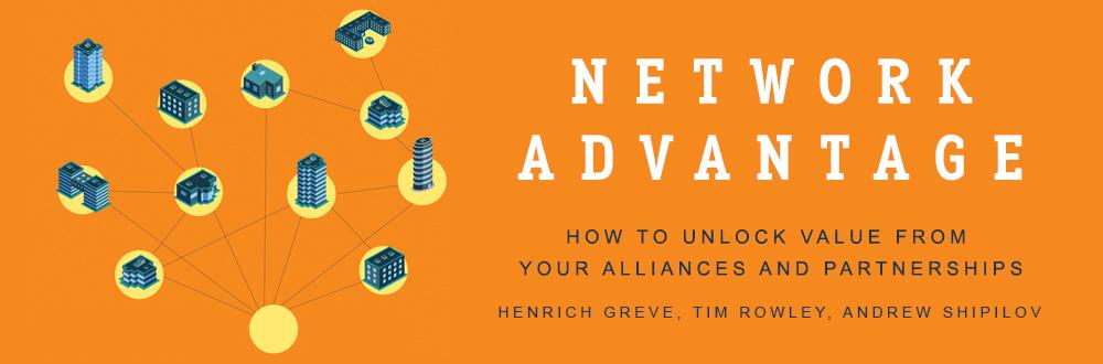 network advantage greve henrich rowley tim shipilov andrew
